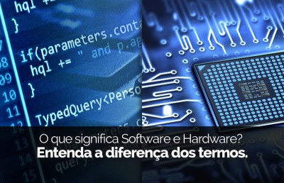 O que significa software e hardware?